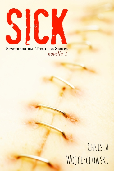 SICK Psychological Thriller Series Novella 1 (1)