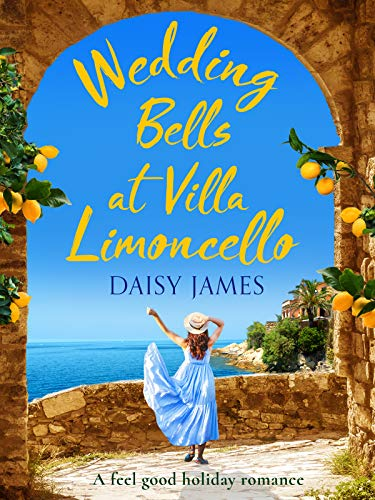 Wedding Bells at Villa Limoncello - Daisy James