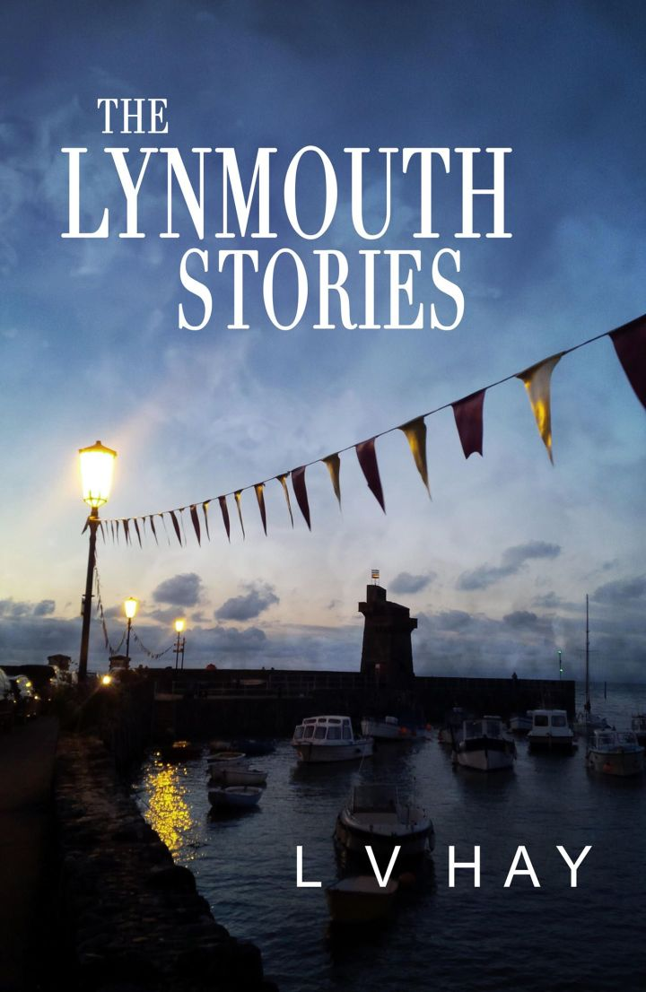 The Lynmouth Stories by L V Hay
